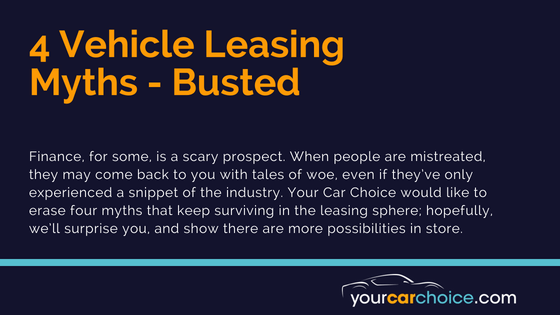 4 Vehicle Leasing Myths_ Busted - Blog Post - Your Car Choice