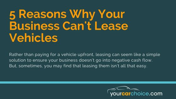 5 Reasons Why Your Business Can't Lease Vehicles - YourCarChoice
